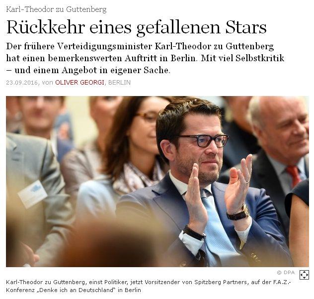 """Star für wen? Der """"Young Leader"""" (und Plagiator) der Atlantikbrücke, Karl-Theodor zu Guttenberg, soll endlich wieder in die deutsche Politik zurückkommen, fordert die FAZ! (faz.net vom 23. September 2016) Eine neue, (also selbst geschriebene) Doktorarbeit hat er bisher nicht mehr abgeliefert."""