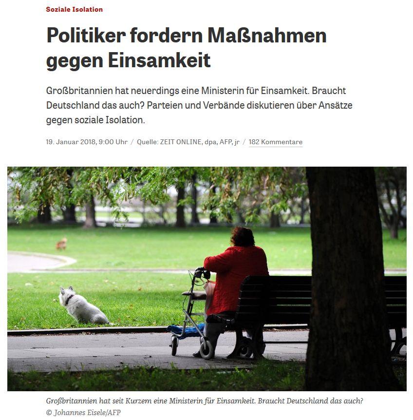 Zynismus Pur: Sozialabbau betreiben, Altersarmut forcieren und Nützlichkeitsdenken etablieren und sich dann über Vereinsamung wundern. (zeit.de vom 19.01.2018)